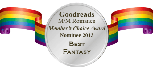 GoodReads M/M Romance Member's Choice Award Nominee 2013 for Best Fantasy